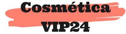 Cosmética Vip24